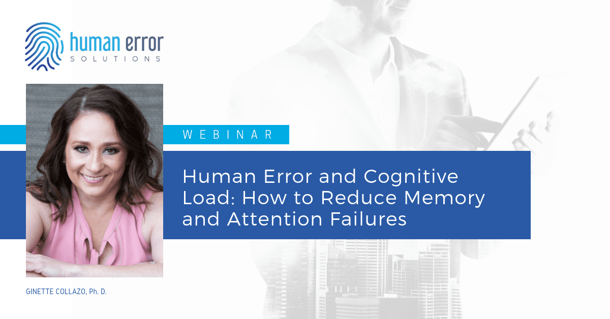 Human Error And Cognitive Load: How To Reduce Memory And Attention Failures (March)